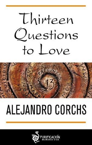 13 Questions to Love  by  Alejandro Corchs