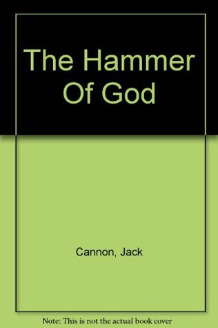 The Hammer Of God  by  Jack Cannon