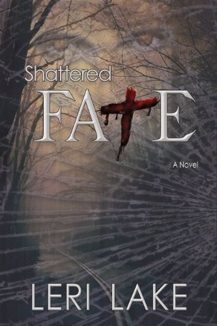 Shattered Fate By Leri Lake