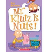 Mr. Klutz Is Nuts! (My Weird School, #2)