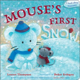 Mouses First Snow (Classic Board Books)  by  Lauren Thompson