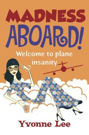 Madness Aboard!Welcome to plane insanity  by  Yvonne Lee