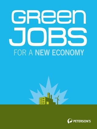 Petersons Green Jobs for a New Economy  by  Petersons