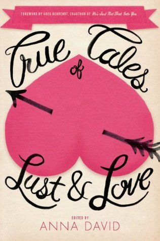 True Tales of Lust and Love  by  Anna David