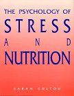 Psychology of Stress and Nutrition Sarah Culton