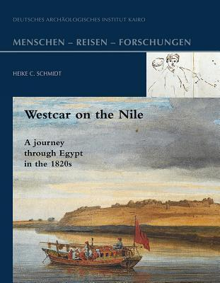 Westcar on the Nile: A Journey Through Egypt in the 1820s Heike Schmidt