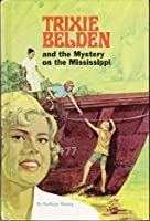 Trixie Belden and the Mystery on the Mississippi (#15)