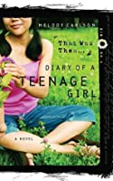 That Was Then... (Diary of a Teenage Girl: Kim, #4)