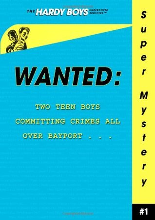 Wanted (Hardy Boys: Undercover Brothers Super Mystery, #1)  by  Franklin W. Dixon