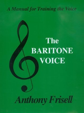 THE BARITONE VOICE  by  Anthony Frisell