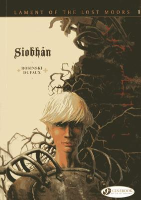 Siobhan: Lament of the Lost Moors Vol. 1  by  Jean Dufaux