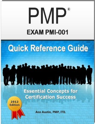 PMP Exam Quick Reference Guide  by  Ann Austin