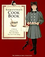 Samantha's Cookbook: A Peek at Dining in the Past with Meals You Can Cook Today (American Girls Pastimes)