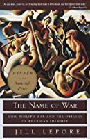 The Name of War: King Philip's War and the Origins of American Identity (Vintage)