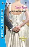 A Love Beyond Words (50th Book) (Silhouette Special Edition)