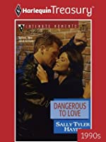 Dangerous to Love (Silhouette Intimate Moments)