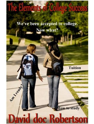 The Elements of College Success David Doc Robertson