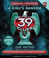 A King's Ransom (The 39 Clues: Cahills vs. Vespers, #2)