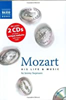 Mozart: His Life and Music. Jeremy Siepmann