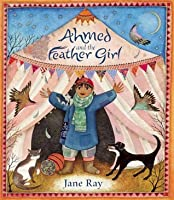 Ahmed and the Feather Girl