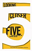 Looking Closer 5: Critical Writings on Graphic Design: Bk. 5