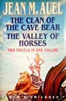 The Clan of the Cave Bear + The Valley of Horses (Earth's Children, #1-2)