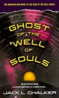 Ghost of the Well of Souls (Saga of the Well World, #7)
