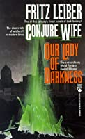 Conjure Wife and Our Lady of Darkness (Tor Double)