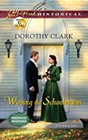 Wooing the Schoolmarm (Love Inspired Historical)
