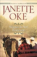 Winter Is Not Forever (Seasons of the Heart Book #3)