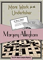 More Work for the Undertaker (Albert Campion Mystery #13)