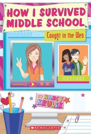 Caught In The Web (How I Survived Middle School, #9)  by  Nancy E. Krulik
