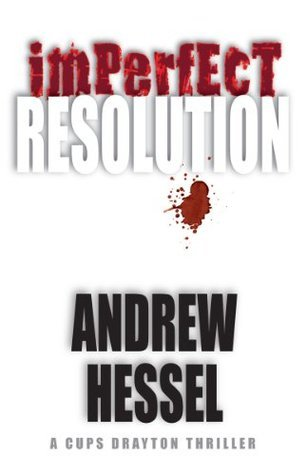 Imperfect Resolution (The Cups Drayton Series) Andrew Hessel