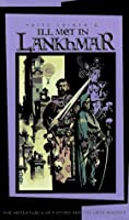 Fritz Leiber's Ill Met in Lankhmar (Fafhrd and the Gray Mouser, #1-2)