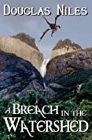 A Breach in the Watershed (The Watershed Trilogy)