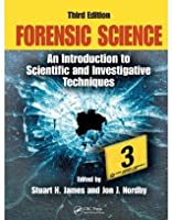 Forensic Science: An Introduction to Scientific and Investigative Techniques, Third Edition (Forensic Science: An Introduction to Scientific & Investigative Techniques)