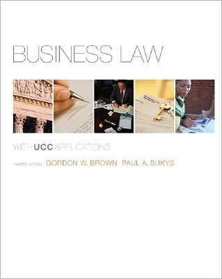 Business Law with UCC Applications (12th Edition)  by  Gordon Brown