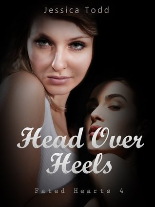 Head Over Heels (Fated Hearts, #4) Jessica Todd