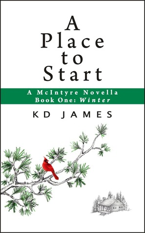 A Place to Start, A McIntyre Novella (Book One: Winter) KD James