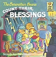 The Berenstain Bears Count Their Blessings (First Time Books(R))