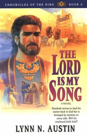 The Lord Is My Song (Chronicles of the Kings #2)  by  Lynn Austin