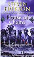 House of Chains (The Malazan Book of the Fallen, #4)