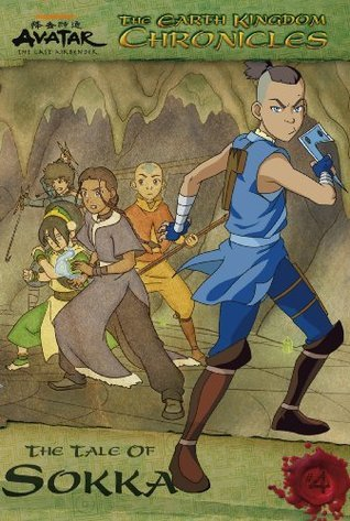 The Tale of Sokka (Avatar, The Last Airbender: The Earth Kingdom Chronicles, #4)  by  Michael Teitelbaum