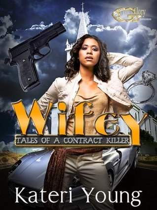 WIFEY : Tales of a Contract Killer Kateri Young