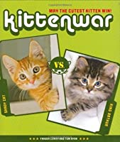Kittenwar: May the Cutest Kitten Win!
