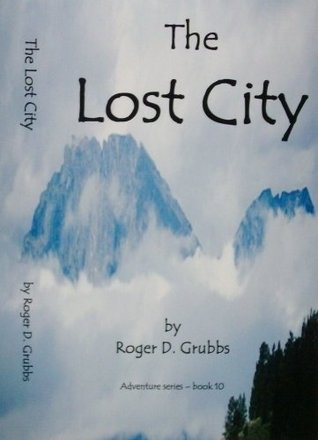 The Lost City (Adventure series)  by  Roger Grubbs