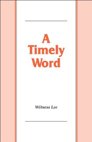 A Timely Word  by  Witness Lee