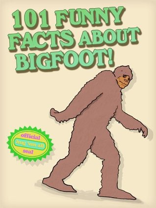 101 Funny Facts About Bigfoot!  by  THGLG