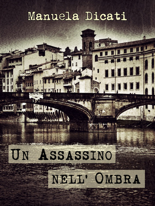 Un assassino nellombra  by  Manuela Dicati
