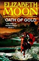 Oath of Gold (The deed of Paksenarrion)